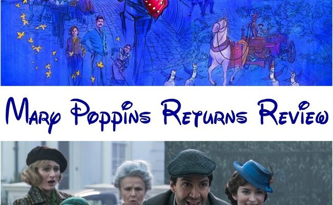 Practically Perfect in Every Way – Mary Poppins Returns Review