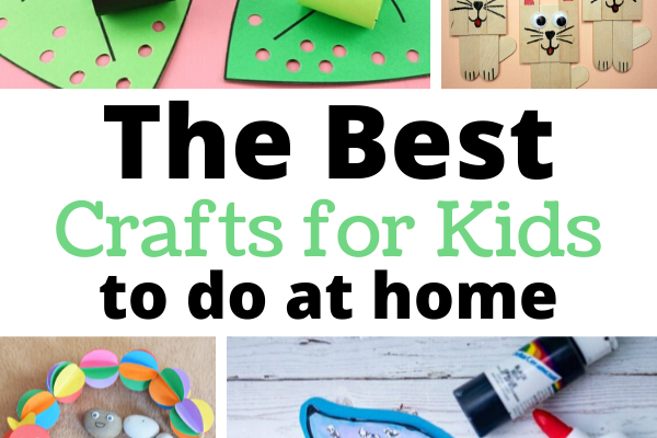The Best Crafts for Kids to Do at Home