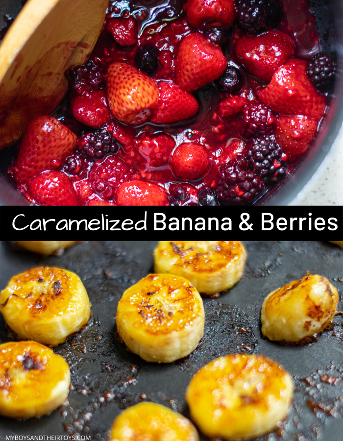 caramelized berries and bananas