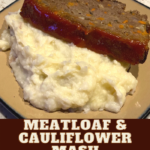meatloaf and cauliflower mashed potatoes