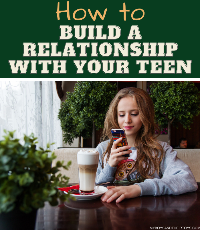 how to build a relationship with your teen