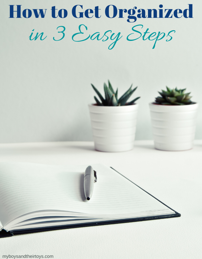 how to get organized in 3 easy steps